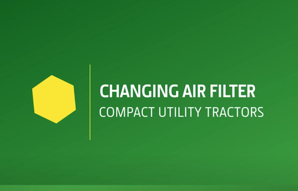 Changing the air filter in your John Deere Compact Tractor